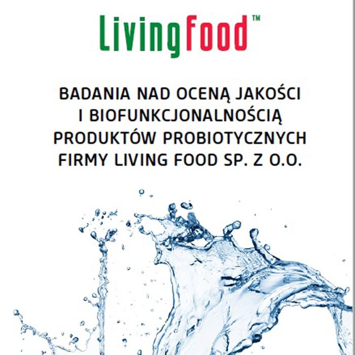 Badania nad oceną jakości i biofunkcjonalnością produktów probiotycznych firmy Living Food